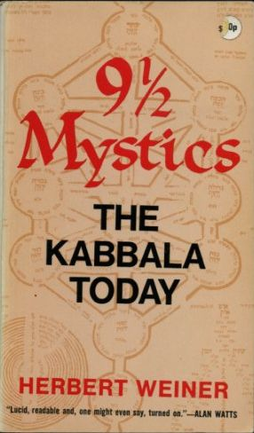 Weiner, Herbert - 9 1/2 mystics and the Kabbala today