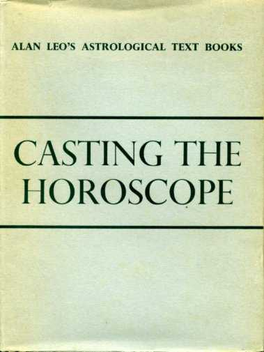 Leo, Alan - Casting the horoscope. Astrology for all series. Vol. II