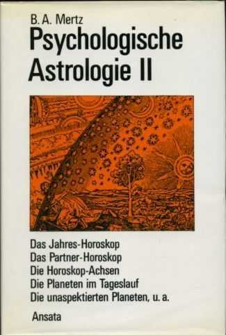 Afbeelding van tweedehands boek: Mertz, B.A.-Psychologische Astrologie Bd. II