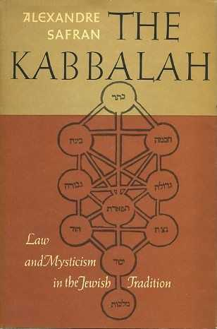 SAFRAN, ALEXANDRE - The Kabbalah. Law and Mysticism in the Jewish Tradition