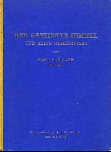 SAENGER, EMIL - Der gestirnte Himmel und seine Geheimnisse. Eine Einführung in die Astrologie und ihre Geschichte