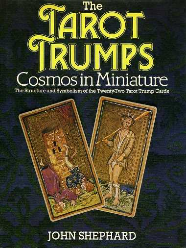 SHEPHARD, JOHN - The Tarot Trumps. Cosmos in Miniature. The Structure and Symbolism of the Twenty-Two Tarot Trump Cards