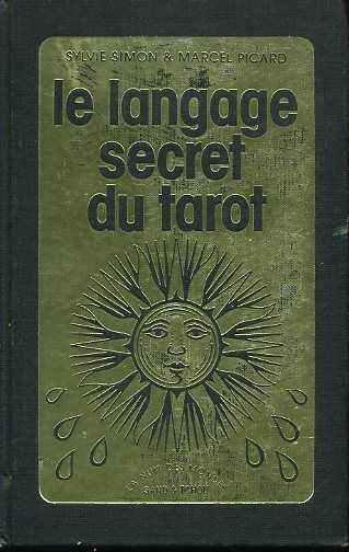SIMON, SYLVIE / PICARD, MARCEL - Le langage secret du tarot