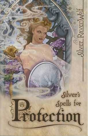 RAVENWOLF, SILVER - Silver's Spells for Protection