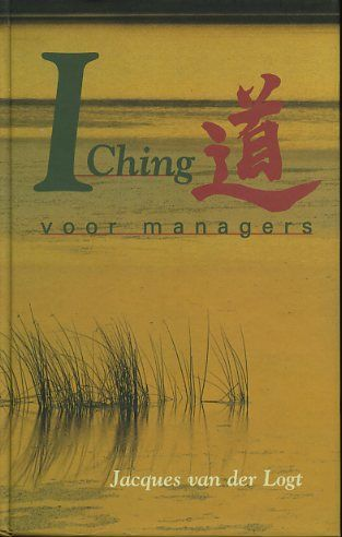 Logt, Jacques van der - I Ching voor managers