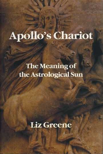 Greene, Liz - Apollo`s Chariot. The Meaning of the Astrological Sun