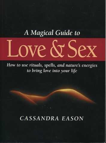 Eason, Cassandra - A Magical Guide to Love & Sex