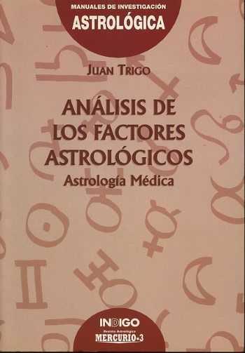 Trigo, Juan - Análisis de los factores astrológicos. Astrologia Médica
