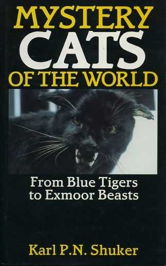 SHUKER, KARL P.N. - Mystery cats of the World. From Blue Tigers to Exmoor Beasts