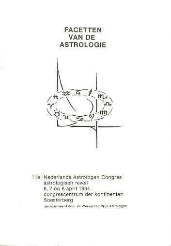 - Facetten van de astrologie. 11e Nederlands Astrologen Congres astrologisch reveil 6, 7 en 8 april 1984 congrescentrum der kontinenten Soesterberg