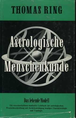 RING, THOMAS - Astrologische Menschenkunde. Bd.IV: Das lebende Modell