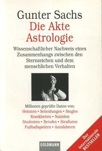 SACHS, GUNTER - Die Akte Astrologie. Wissenschaftlicher Nachweis eines Zusammenhangs zwischen den Sternzeichen und dem menschlichen Verhalten