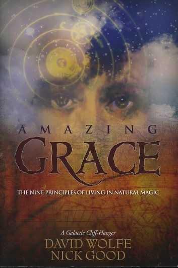 Afbeelding van tweedehands boek: Wolfe, David/Good, Nick-Amazing Grace. The nine principles of living in natural magic