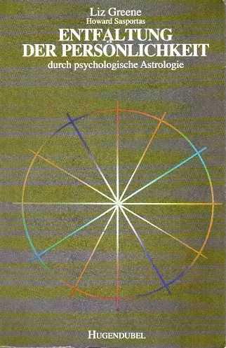 Afbeelding van tweedehands boek: Greene, Liz/Sasportas, Howard-Entfaltung der Persönlichkeit durch psychologische Astrologie