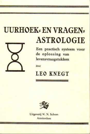 KNEGT, LEO - Uurhoek- en vragenastrologie. Een praktisch systeem voor de oplossing van levensvraagstukken
