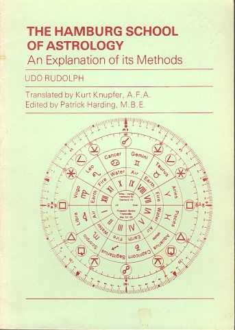 RUDOLPH, UDO - The Hamburg School of Astrology. An Explanantion of its Methods