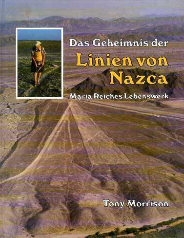 MORRISON, TONY - Das Geheimnis der Linien von Nazca. Maria Reiches Lebenswerk