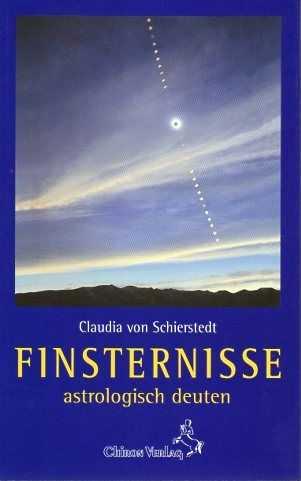SCHIERSTEDT, CLAUDIA VON - Finsternisse astrologisch deuten