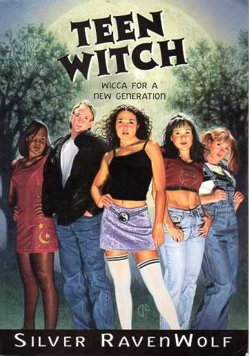 RAVENWOLF, SILVER - Teen witch. Wicca for a new generation