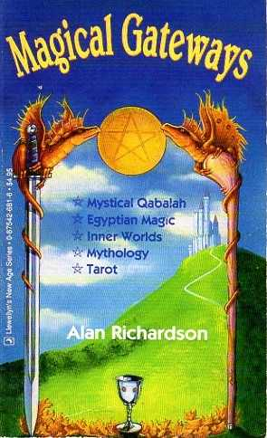 RICHARDSON, ALAN - Magical Gateways. A New, Expanded and Revised Publication of An Introduction to the Mystical Qabalah