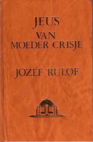 RULOF, JOZEF - Jeus van Moeder Crisje