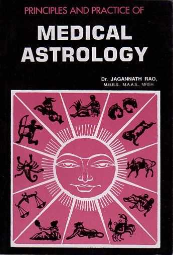 RAO, JAGANNATH - Principles and practice of medical astrology