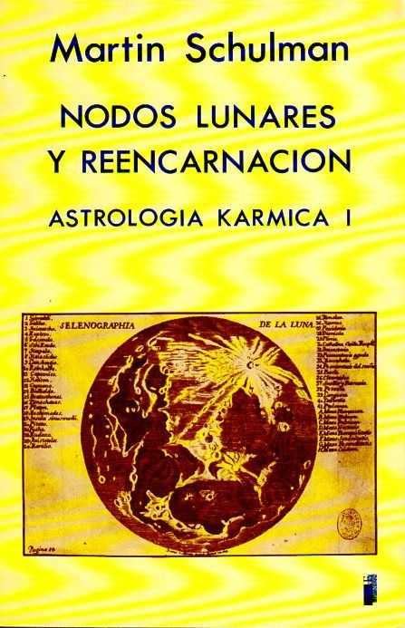 SCHULMAN, MARTIN - Nodos lunares y reencarnacion. Astrologia karmica I