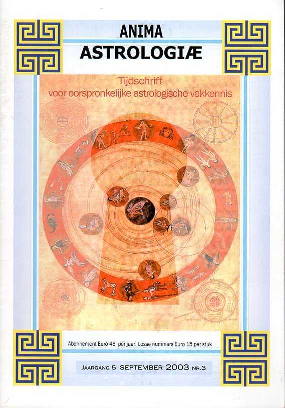 - Anima Astrologiae. Tijdschrift voor oorspronkelijke astrologische vakkennis. Jaargang 5, september 2003, nr. 3