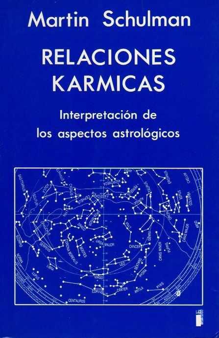 SCHULMAN, MARTIN - Relaciones Karmicas. Interpretación de los aspectos astrológicos