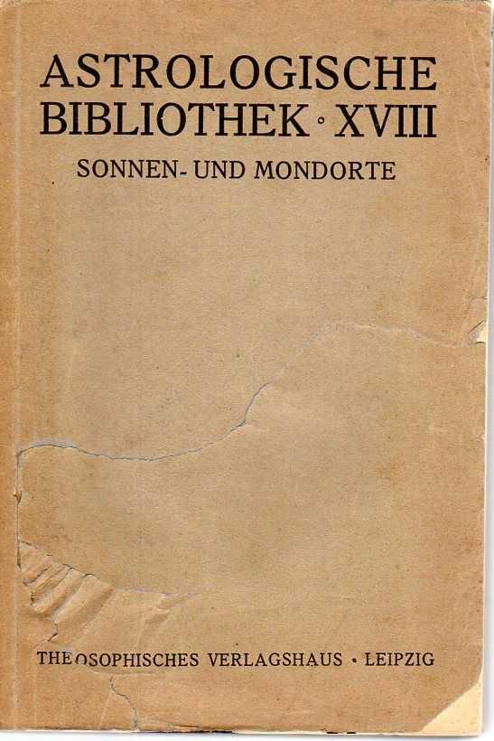 SEBOTTENDORF, RUDOLF VON - Sonnen- und Mondorte. Sternzeit von 1850 - 1923. Die Frage der Häuserberechnung, Planetenkonjunktionen und Ausdeutung von Finsternissen