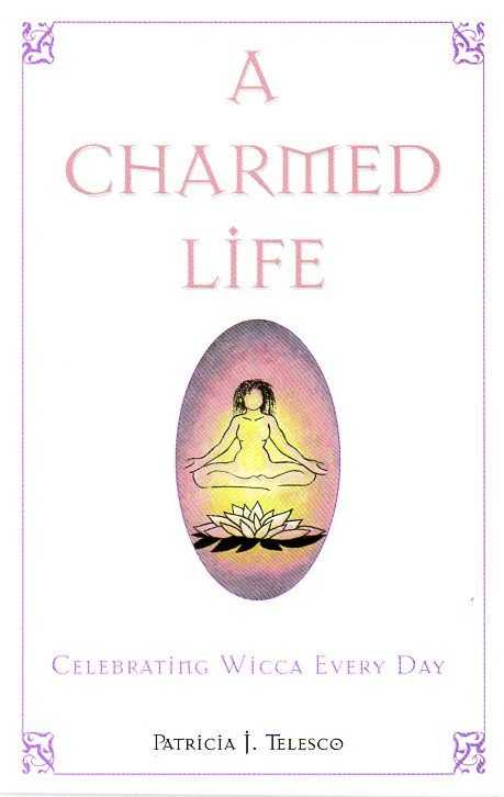 Telesco, Patricia - A Charmed Life. Celebrating Wicca Every Day