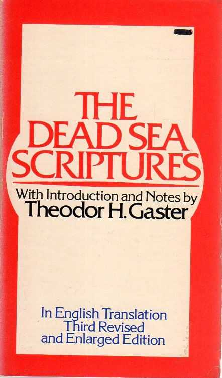 GASTER, THEODOR H. - The Dead Sea Scriptures. With Introduction and Notes by Theodor H. Gaster