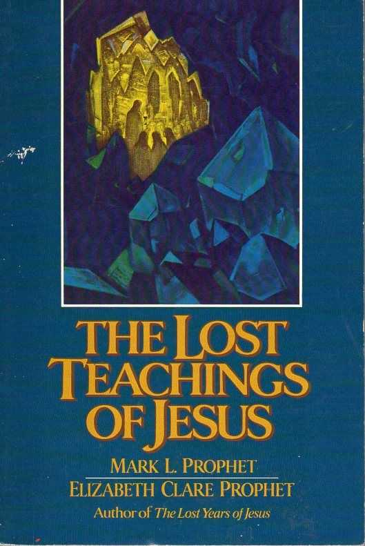 PROPHET, MARK L. & ELIZABETH CLAIRE - The Lost Teachings of Jesus. Volume one