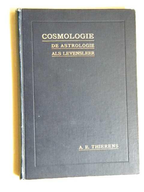 Afbeelding van tweedehands boek: Thierens, A.E.-Cosmologie. De astrologie als levensleer