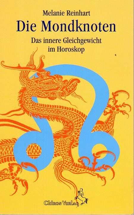 REINHART, MELANIE - Die Mondknoten. Das innere Gleichgewicht im Horoskop