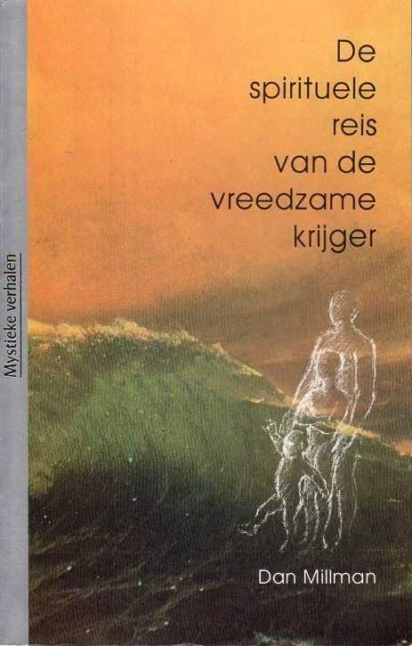 Afbeelding van tweedehands boek: Millman, Dan-De spirituele reis van de vreedzame krijger