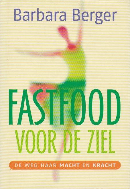 Afbeelding van tweedehands boek: Berger, Barbara-Fastfood voor de ziel