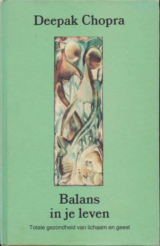 Afbeelding van tweedehands boek: Chopra, Deepak-Balans in je leven. Totale gezondheid van lichaam en geest