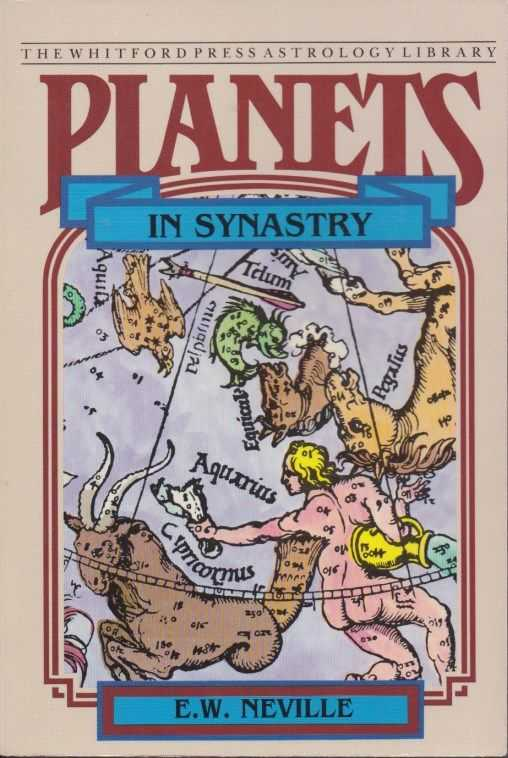 NEVILLE, E.W. - Planets in Synastry. Astrological Patterns of Relationship