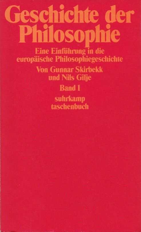 SKIRBEKK, GUNNAR / GILJE, NILS - Geschichte der Philosophie. Eine Einführung in die europäische Philosophiegeschichte