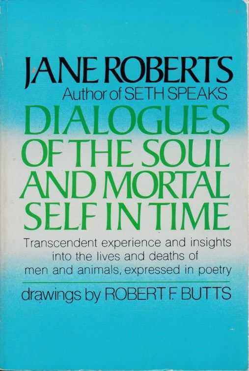 ROBERTS, JANE - Dialogues of the sould and mortal self in time