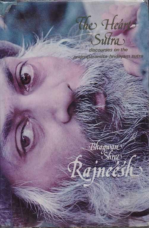 RAJNEESH, BHAGWAN SHREE - The Heart Sutra. Discourses on the Prajnaparamita-Hridayam Sutra of Gautama the Buddha