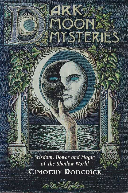 RODERICK, TIMOTHY - Dark Moon Mysteries. Wisdom, Power and Magic of the Shadow World