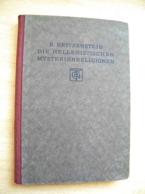 REITZENSTEIN, R. - Die hellenistischen Mysterienreligionen nach ihren Grundgedanken und Wirkungen