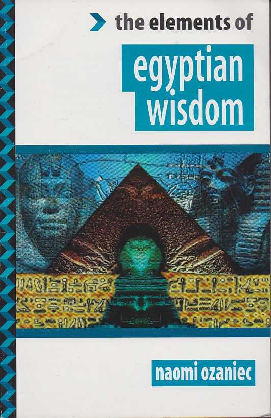 OZANIEC, NAOMI - The elements of the egyptian wisdom